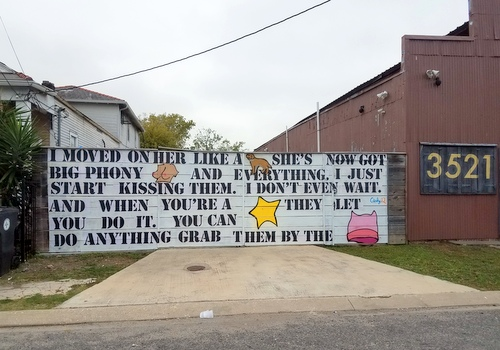 """The New Orleans Times Picayune asks,"""" Would You Want This Edgy Trump Mural in Your Neighborhood? """" Why yes, actually we would ... First Amendment Rülz. Busybodies Drülz."""