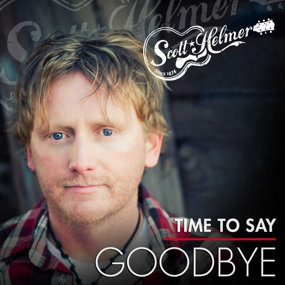 Scott Helmer • Time to Say Goodbye - Single (Digital)
