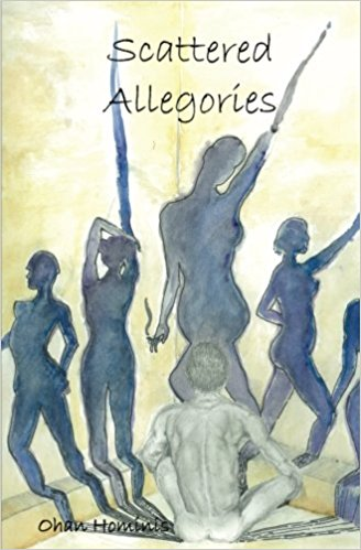 Scattered Allegories - A collection of poetry by Ohan Hominis published in 2016 by Unsolicited Press, an independent publisher based out of the west coast.