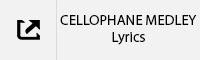 CELLOPHANE MEDLEY Lyrics Tab.jpg