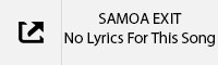 SAMOA EXIT No Lyrics Tab.jpg