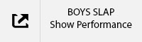 BOYS SLAP Show Performance Tab.jpg