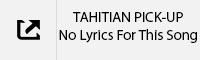 TAHITIAN PICK-UP No Lyrics Tab.jpg