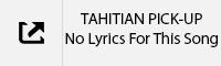 TAHITIAN PICK-UP No Lyrics Tab.jpg