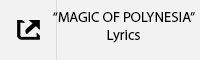 MAGIC OF POLYNESIA Lyrics Tab.jpg