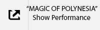 MAGIC OF POLYNESIA Show Performance Tab.jpg