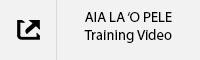 Aia La 'o Pele Training Video.jpg
