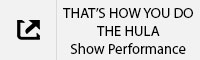 THAT'S HOW YOU DO THE HULA Show Performance Tab.jpg