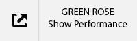 GREEN ROSE Show Performance Tab.jpg