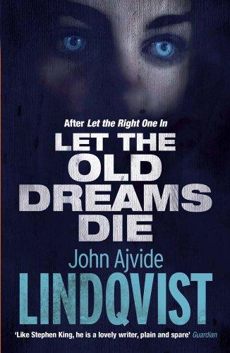Let the Old Dreams Die by John Lindqvist UK Sept. 2013.jpg