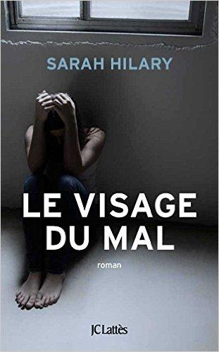 Le Visage Du Mal by Sarah Hilary France, Sept. 9 2015.jpg
