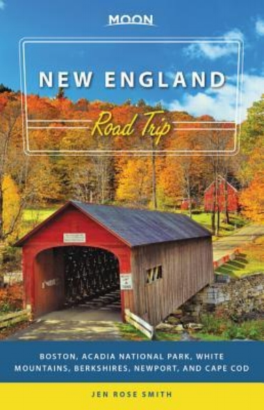 Moon New England Road Trip  by Jen Rose Smith   (Hachette Book Group)    READ MORE