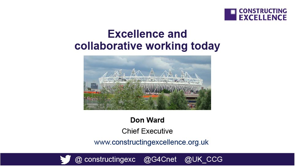 Please click   here   to download   presentation by   Don Ward: Excellence and collaborative working today