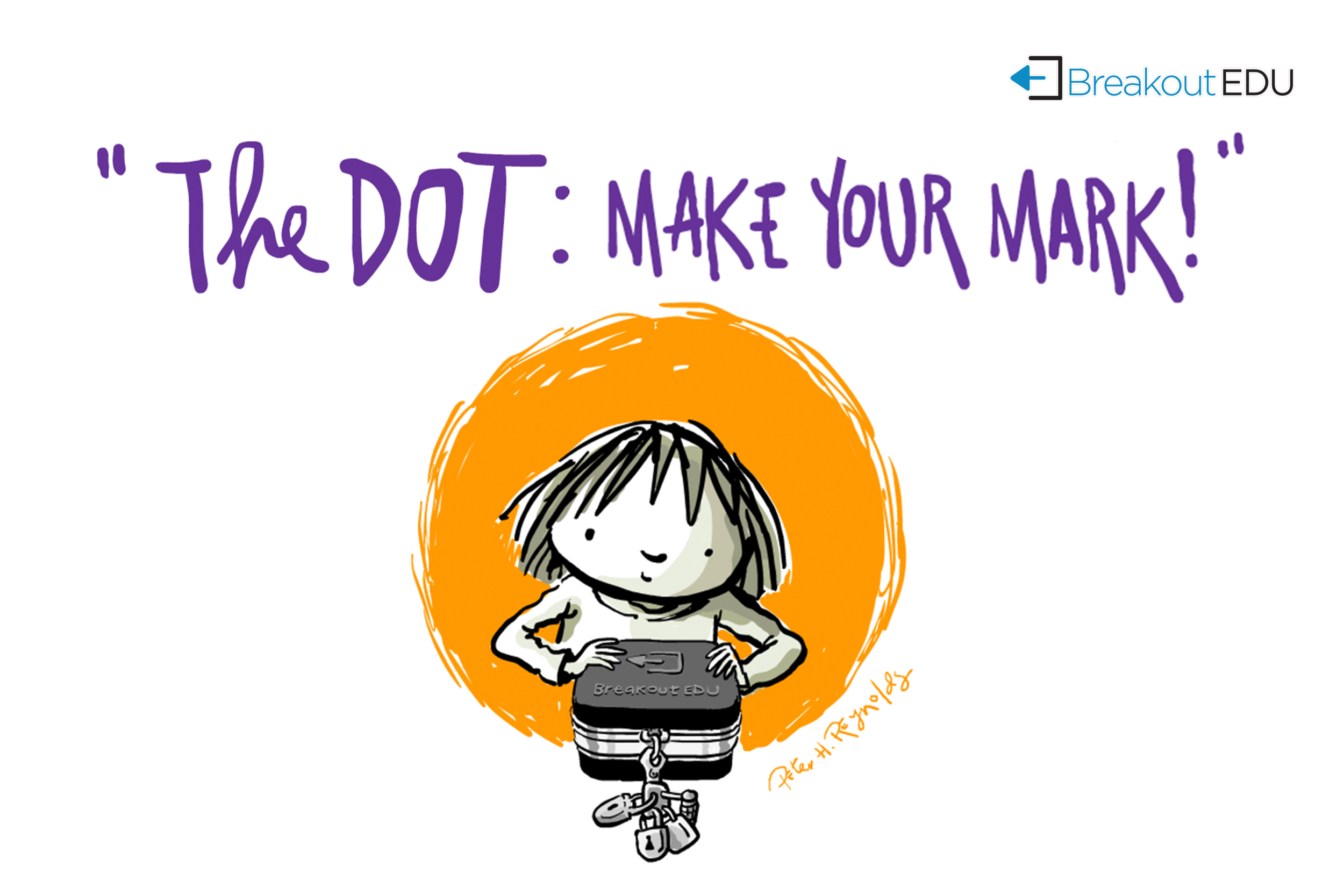 Based on  The Dot  (c) by Peter H. Reynolds. Originally published by Candlewick. Used with the permission of Pippin Properties, Inc.