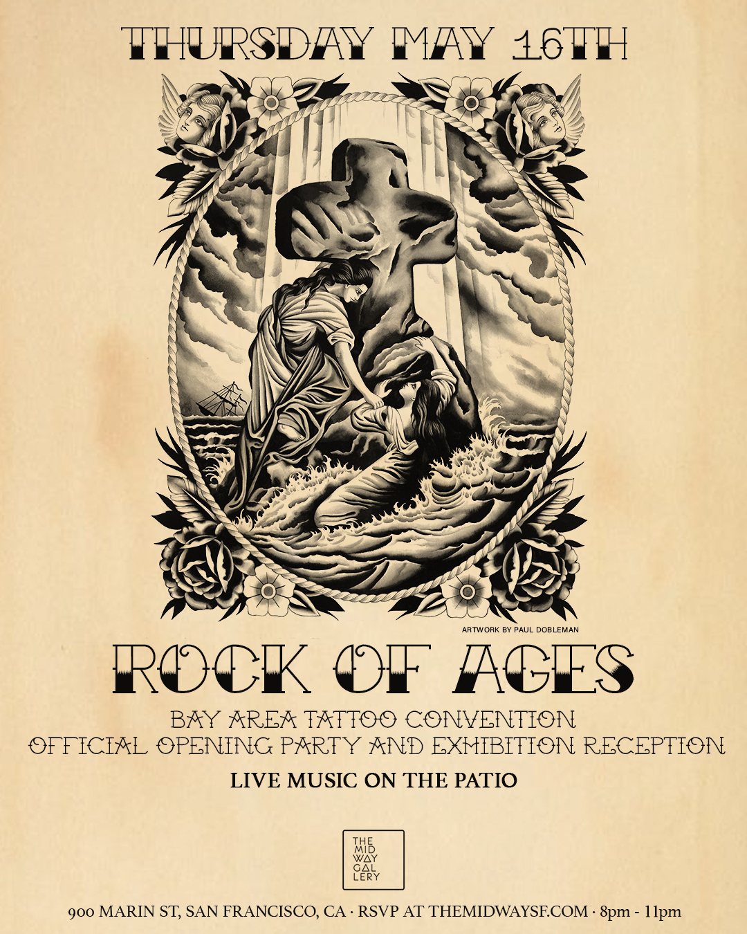 Rock of Ages - May 16 - June, 2019In collaboration with the Bay Area Tattoo Convention and some of the Bay's most iconic tattoo shops, the Rock of Ages exhibition focuses on seven major icons in American Traditional Tattooing, their origin stories, early forms and how they've evolved in contemporary tattooing.May 16 Opening Free with RSVP