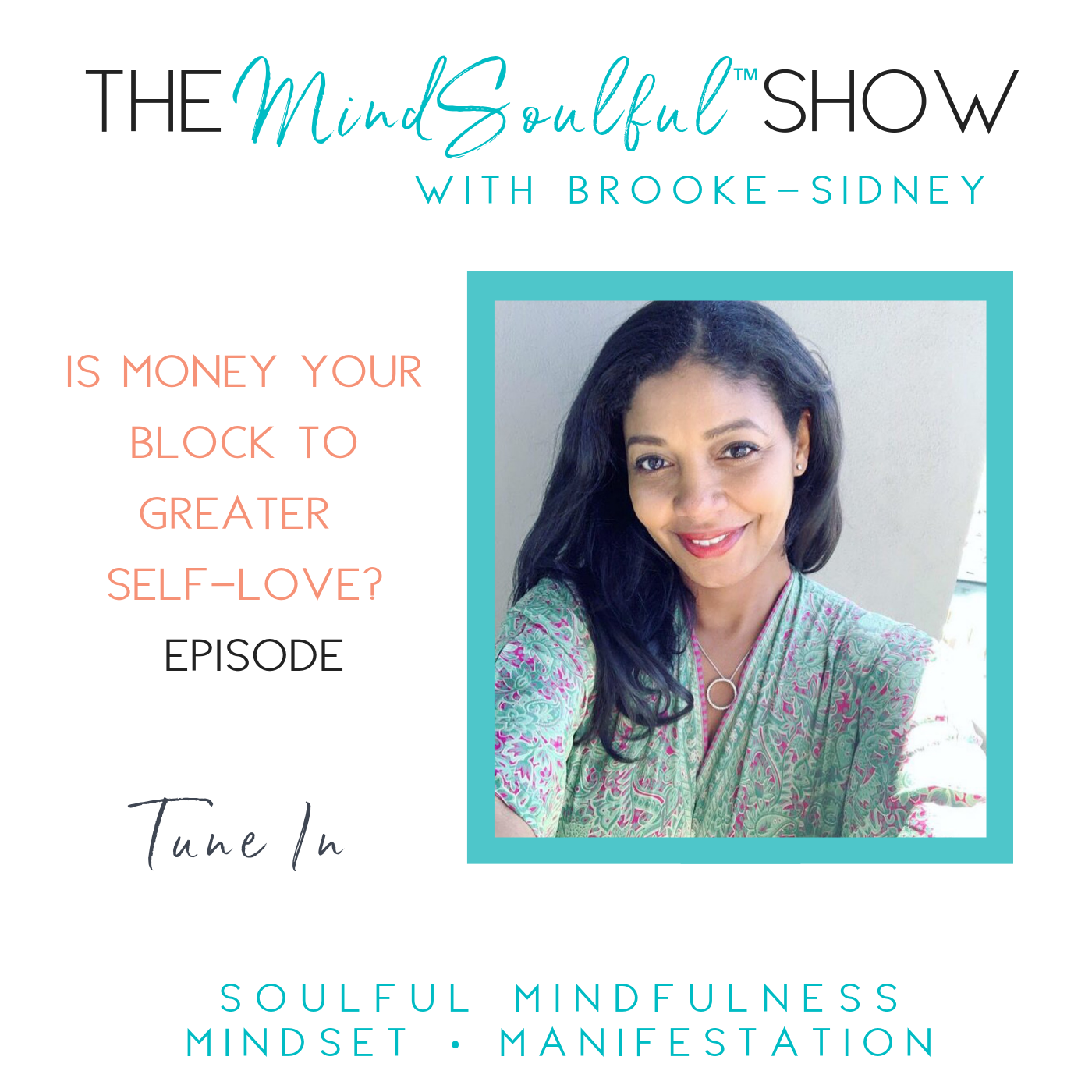 THE MINDSOULFUL SHOW - IS MONEY YOUR BLOCK TO GREATER  SELF-LOVE? Episode.png