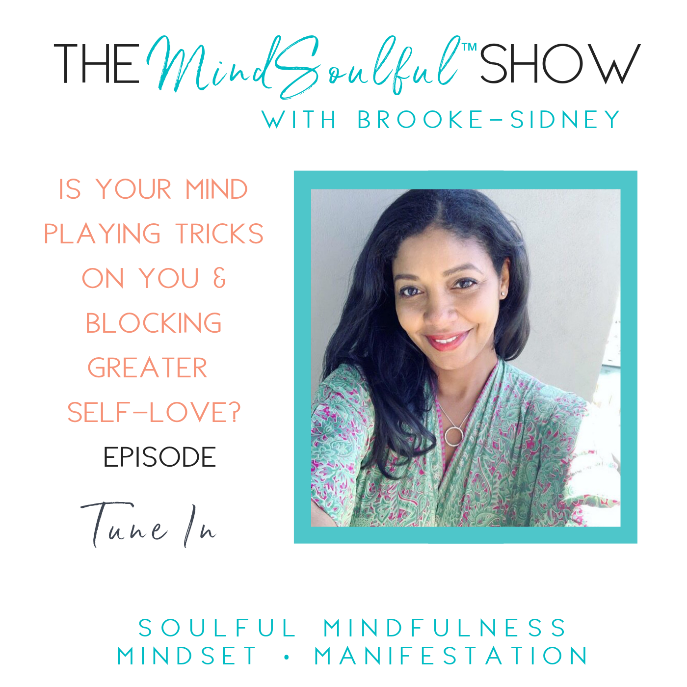 THE MINDSOULFUL SHOW - IS YOUR MIND PLAYING TRICKS ON YOU & BLOCKING GREATER SELF-LOVE EPISODE.png