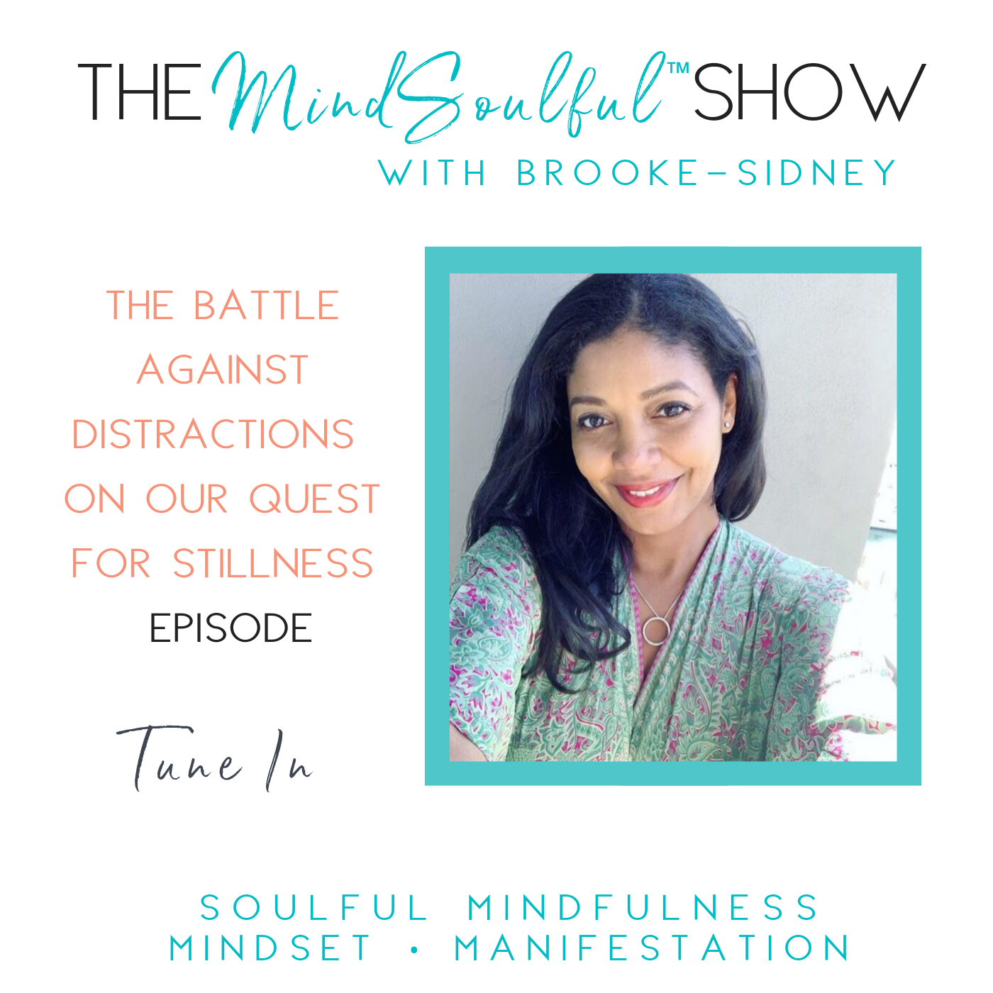 THE MINDSOULFUL SHOW - THE BATTLE AGAINST DISTRACTIONS  ON OUR QUEST FOR STILLNESS Episode.png