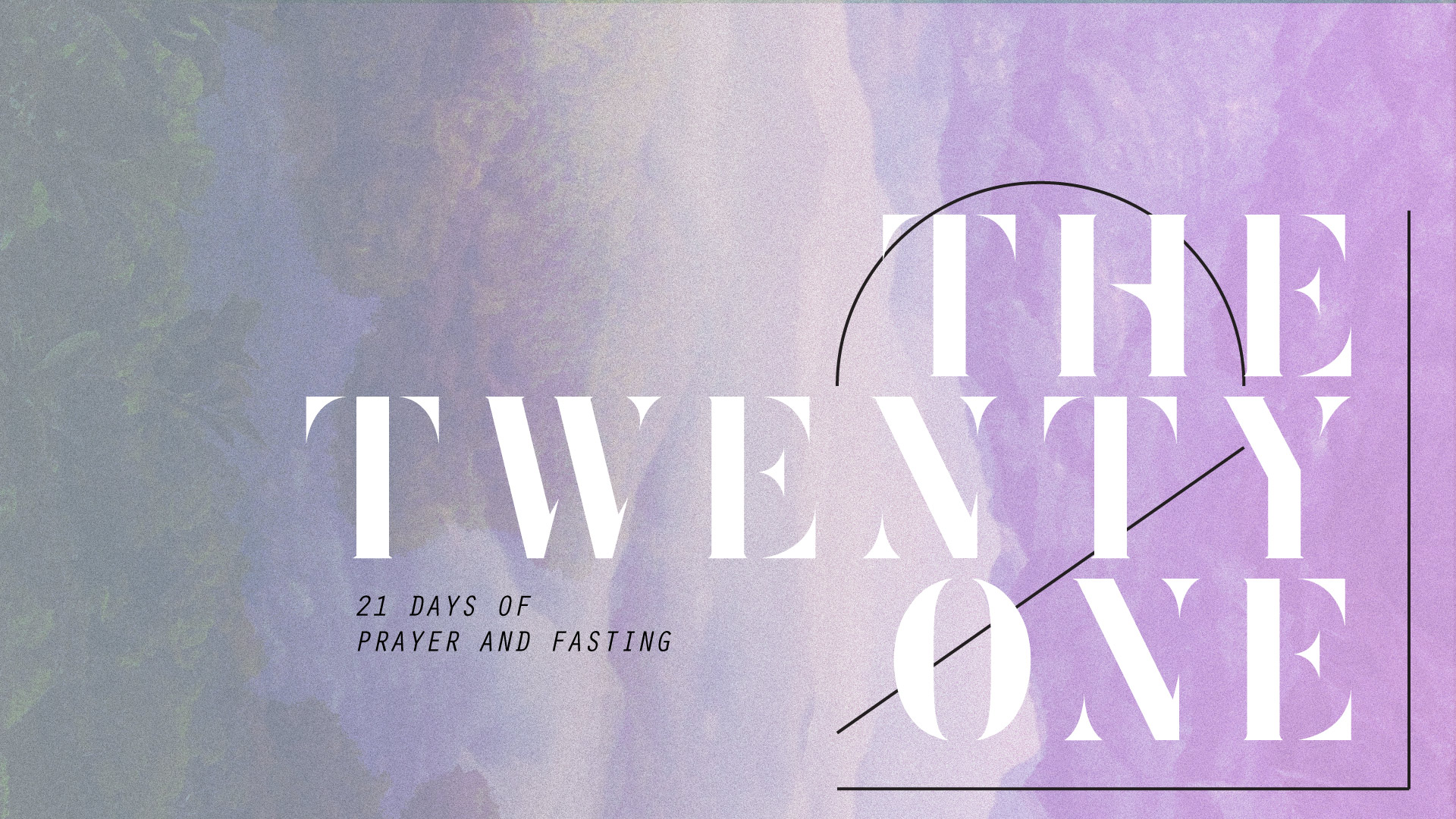 THE TWENTY ONE   21 DAYS OF PRAYER AND FASTING