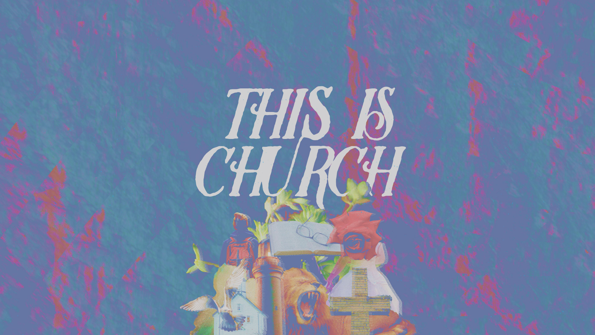 NEW SERIES   THIS IS CHURCH   STARTS THIS SUNDAY