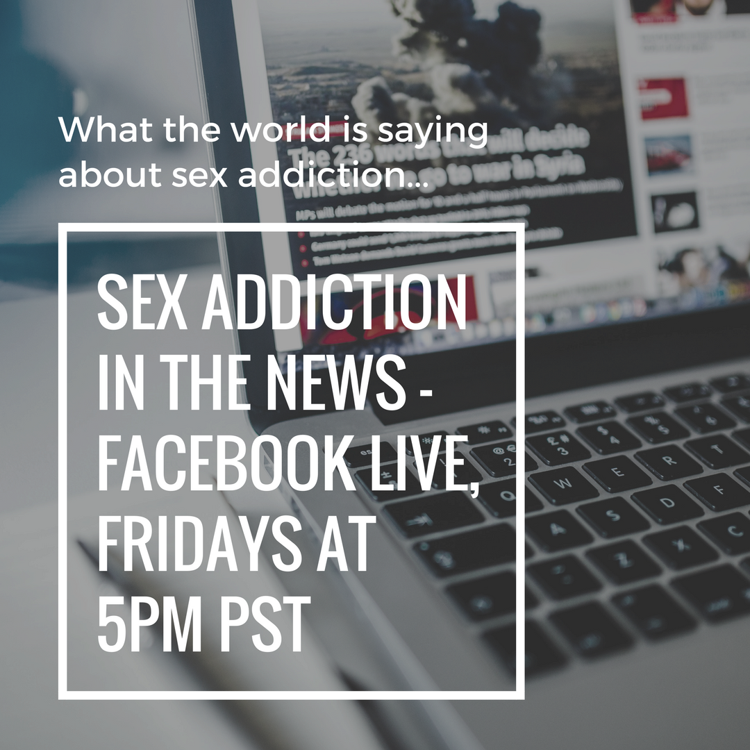 Check out my YouTube video news show Sex Addiction in the News, originally aired on  Facebook Live, Fridays at 5pm!