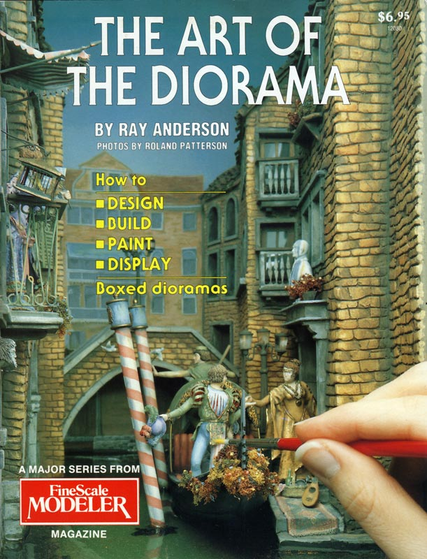 Anderson's 1994 BOOK,   THE ART OF THE DIORAMA ,  ALSO IS INCREDIBLY HELPFUL TO BOX DIORAMA MAKERS, THOUGH IT IS SADLY OUT OF PRINT.