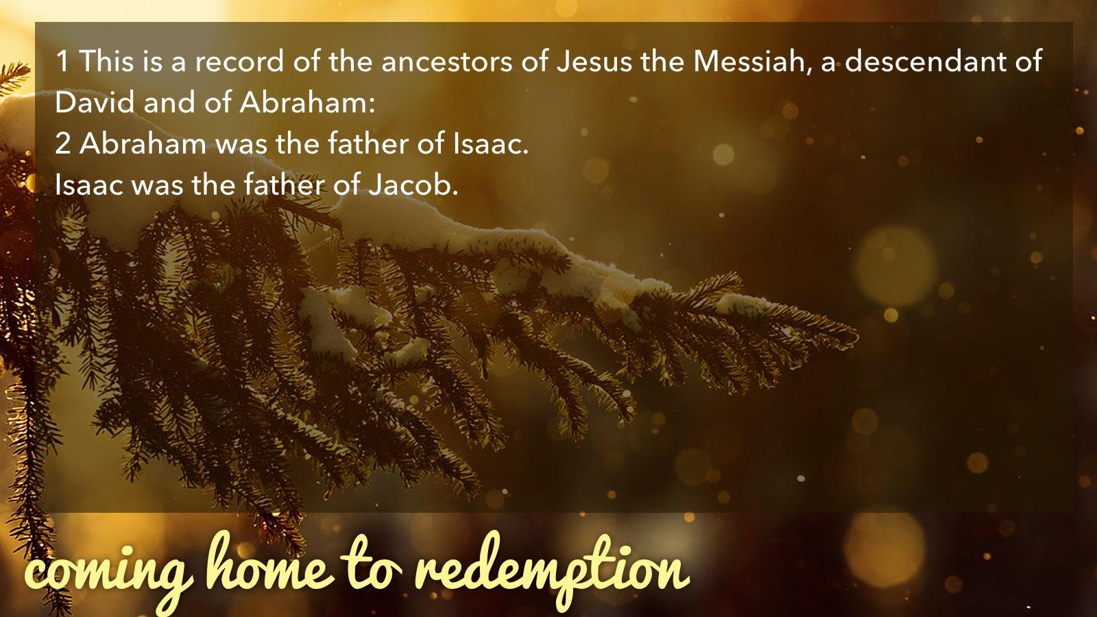 12.27.2015 Coming Home | Redemption | Matt 1.1-17.015.jpg