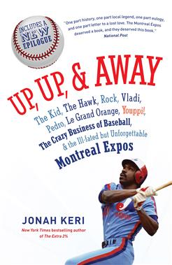 3.  Up, Up, and Away    Jonah Keri, $22.00, TP, Random House of Canada (March 3, 2015) 9780307361363