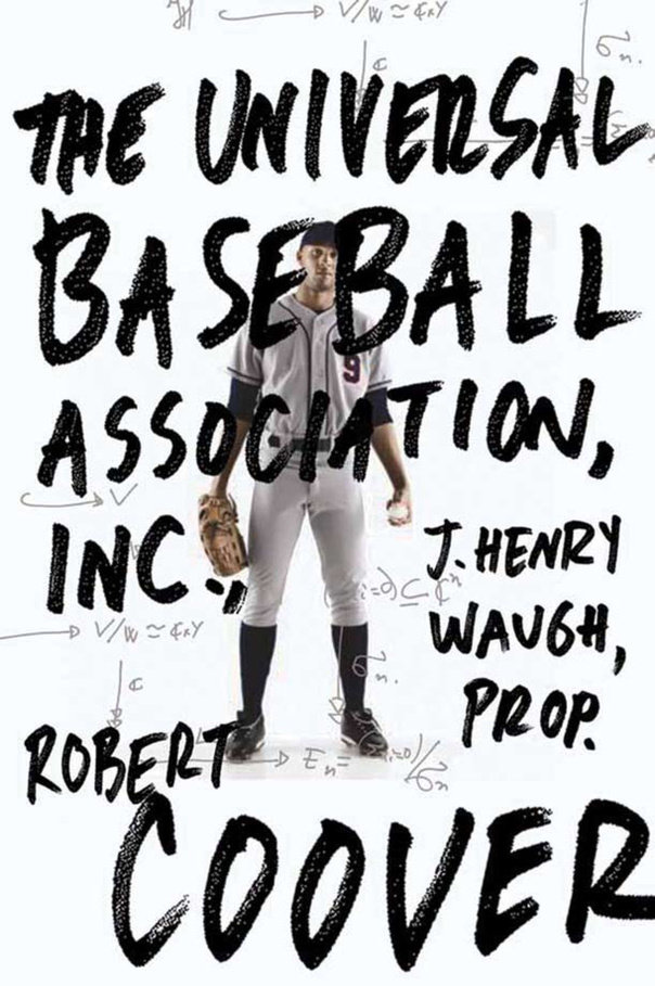 4.  The Universal Baseball Association    Rober Coover, $16.95, TP, Overlook Books (November 1, 2011) 9781590203118