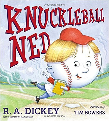 2.  Knucklehead Ned    R.A. Dickey, $19.99, HT, Penguin Young Readers Group (May 1, 2014) 9780803740389