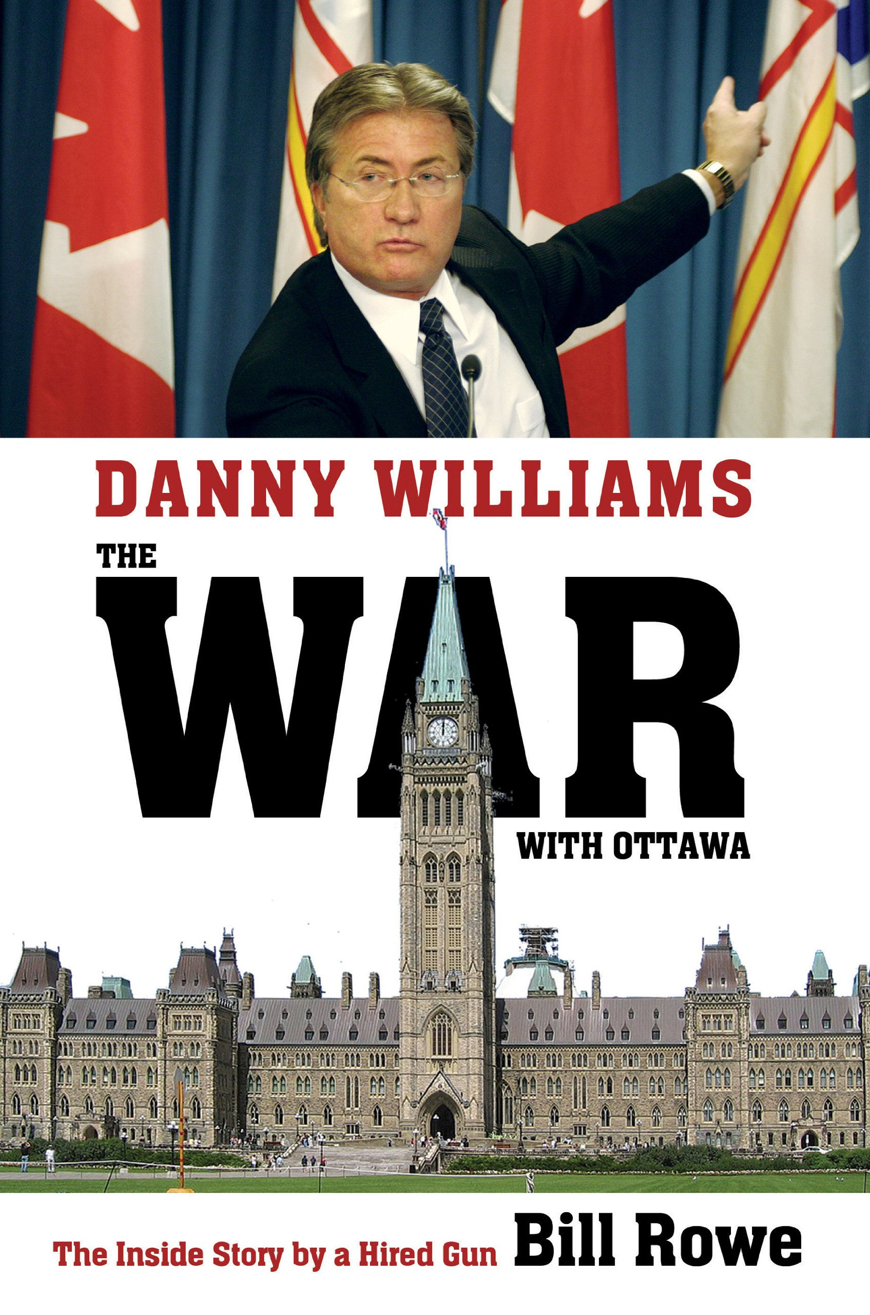 Danny Williams: The War with Ottawa by Bill Rowe