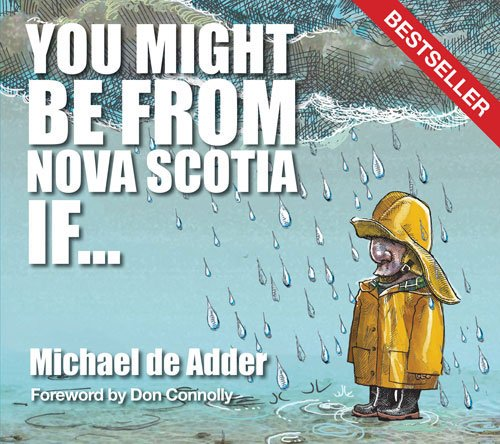 You Might Be from Nova Scotia If... by Michael de Adder