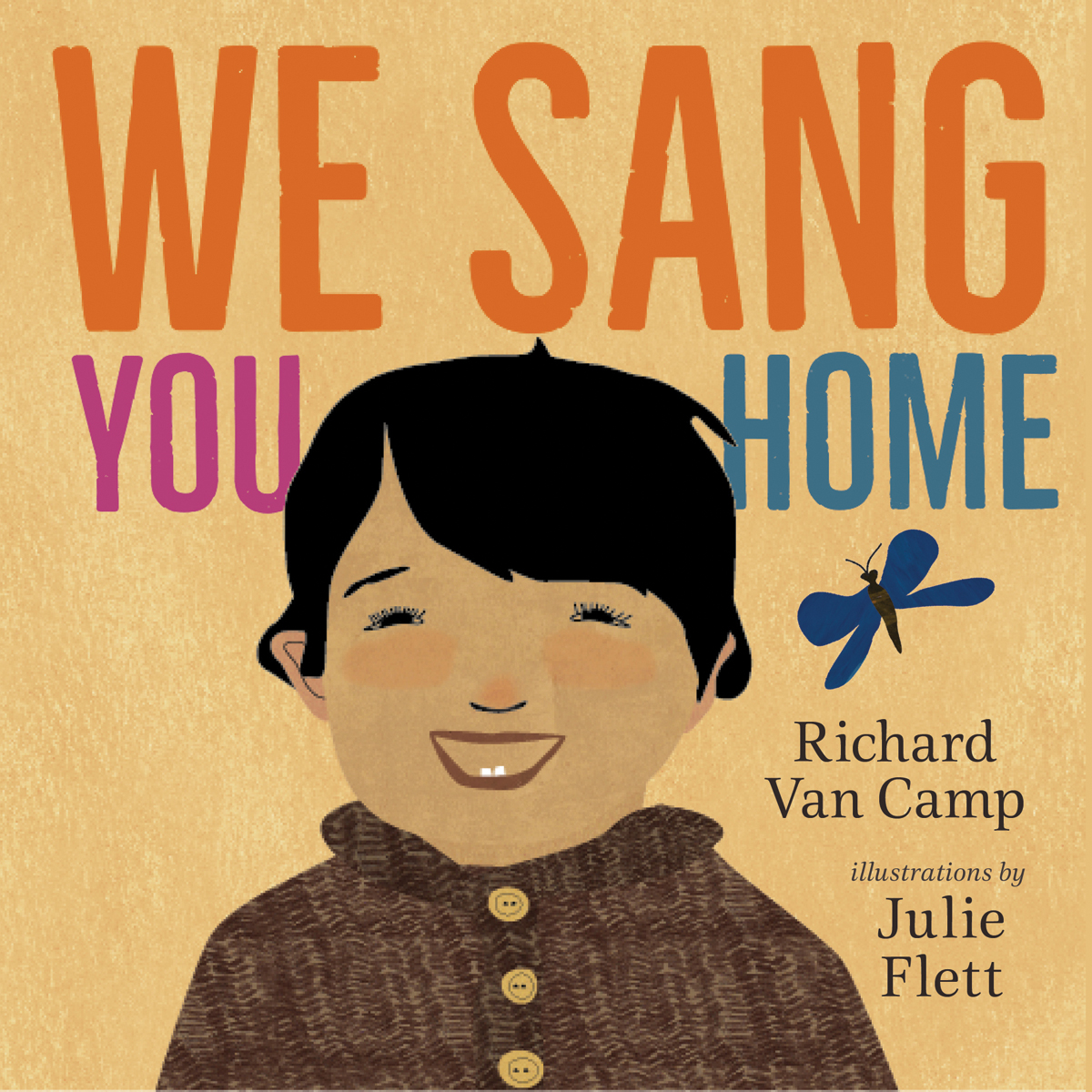 We Sang You Home by Richard Van Camp, illustrated by Julie Flett