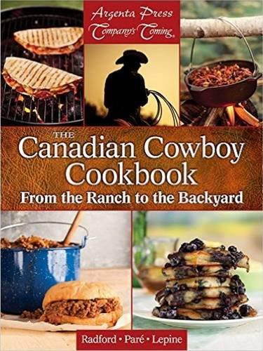 The Canadian Cowboy Cookbook by Jean Paré, Duane Radford, and Gregory Lepine