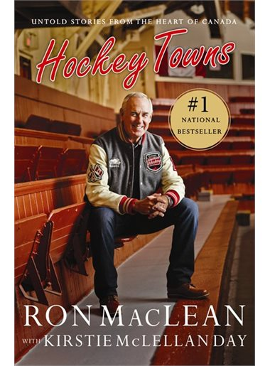 Hockey Towns by Ron MacLean and Kirstie McLellan Day