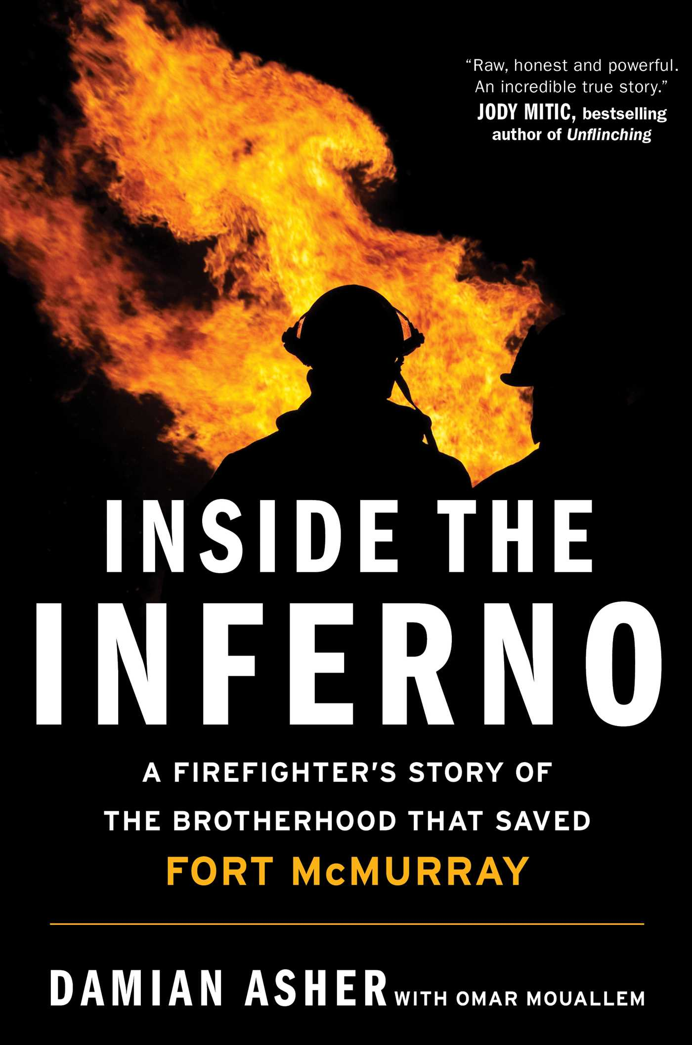 Inside the Inferno by Damian Asher and Omar Mouallem