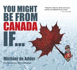 You Might Be from Canada If... by Michael de Adder