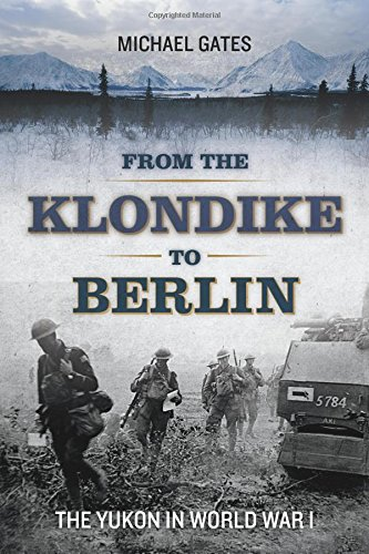 From the Klondike to Berlin by Michael Gates