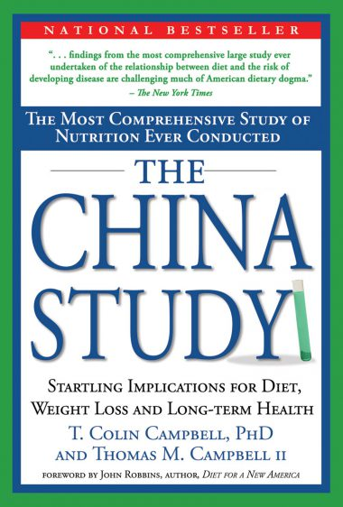The China Study by Dr. T. Colin Campbell and Thomas Campbell