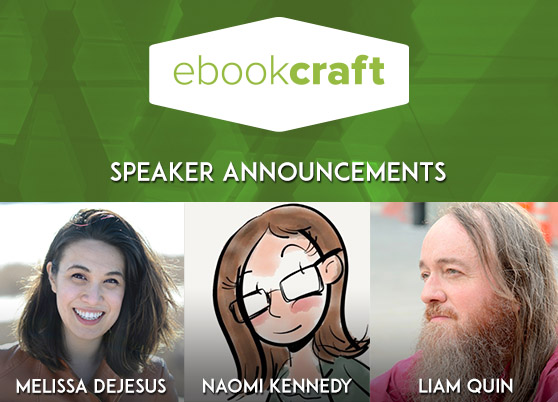 Image showing headshots for the ebookcraft speakers: Melissa DeJesus, Naomi Kennedy, Liam Quin.