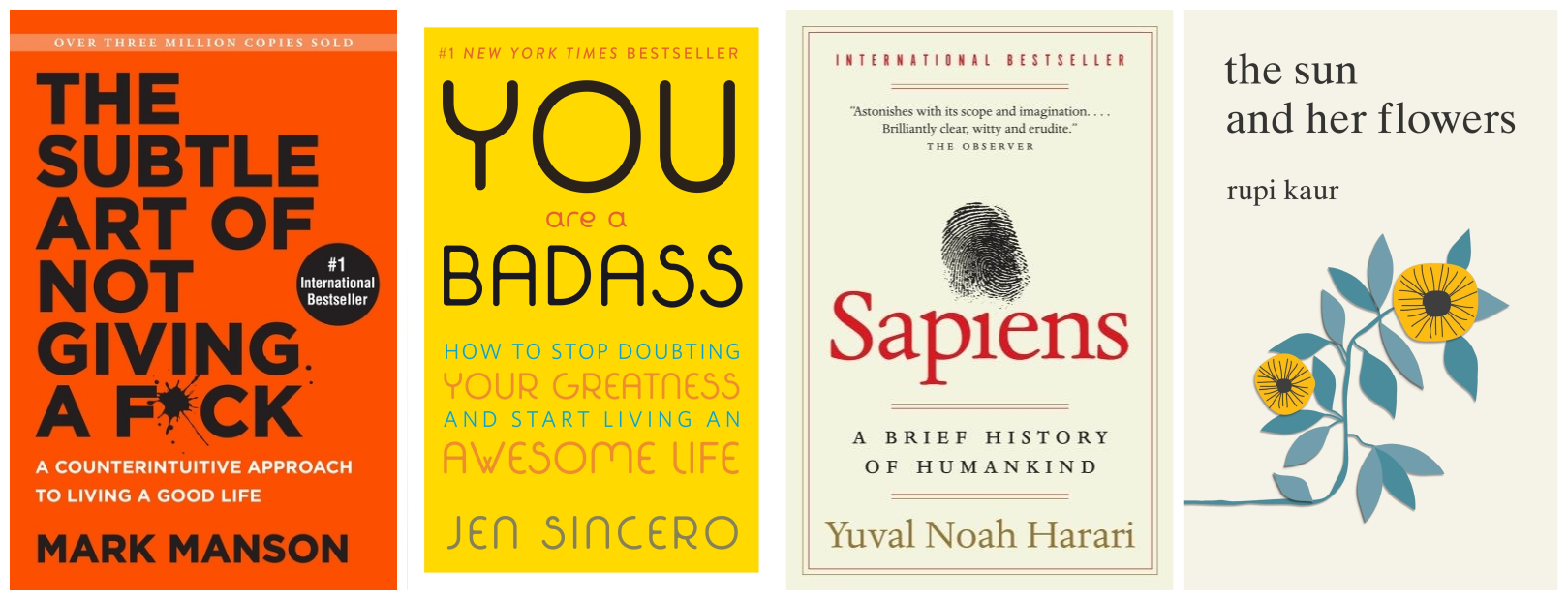 Cover images for The Subtle Art of Not Giving a F*ck, You Are a Badass, Sapiens, and The Sun and Her Flowers.