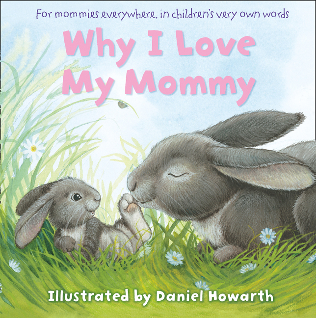 Why I Love My Mommy by Daniel Howarth
