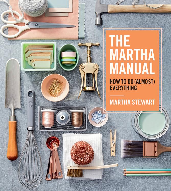The Martha Manual by Martha Stewart