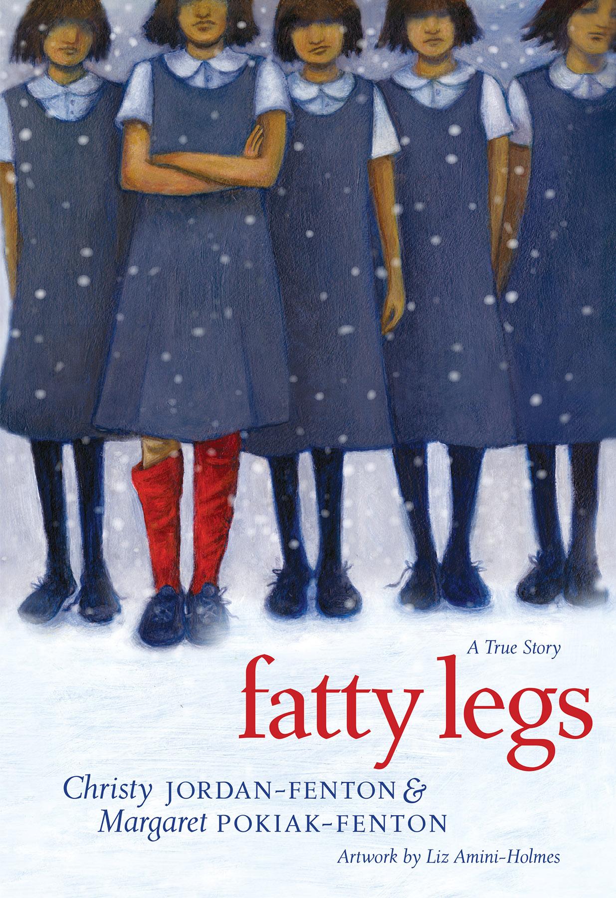 Fatty Legs by Christy Jordan-Fenton and Margaret Pokiak-Fenton, artwork by Liz Amini-Holmes