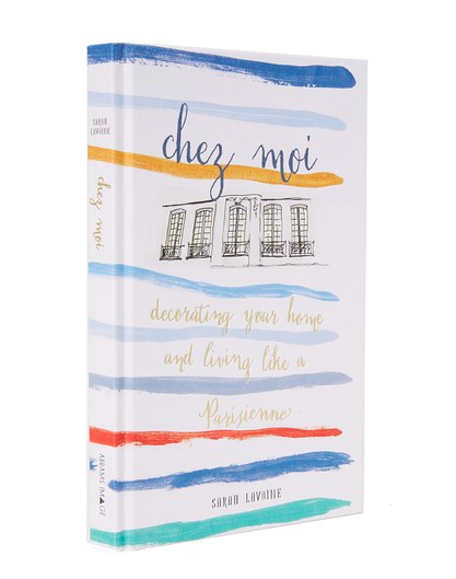 3.  Chez Moi  - Books with style.  Ok, this may not be for everyone but I'm currently obsessed with making my home feel like home. This colorful book is filled with vibrant images and sketches full of inspiration to make your home a sanctuary away from the stresses of life.  Sarah Lavoine gave us 192 beautiful pages full of advice on everything from fashion to beauty and cooking all for the bargain price of $25.