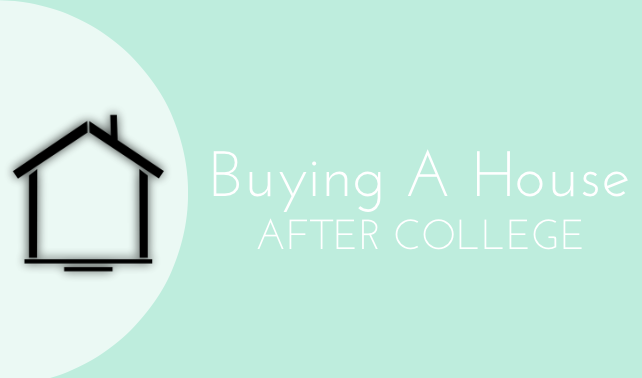 buying house after college