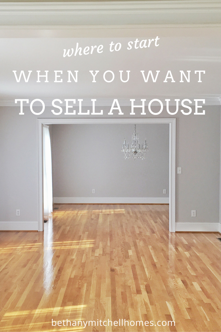 Bethany Mitchell Homes: Where to Start When You Want To Sell A House