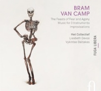 Bram van Camp,  The Feasts of Fear and Agony,  FUGA LIBERA