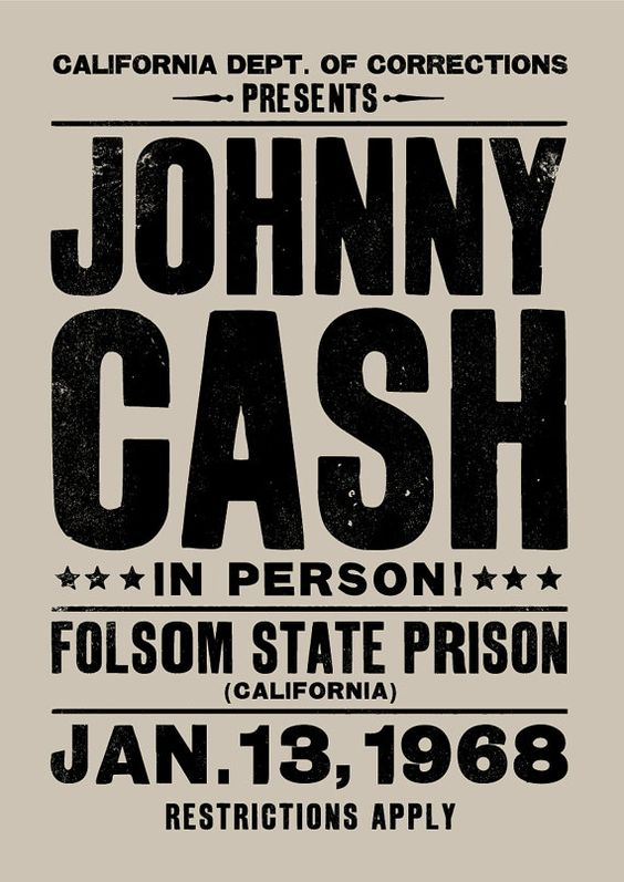 Johnny Cash concert poster. On January 13th, 1968 Johnny Cash played the 1st of his iconic prison concerts at Folsom State Prison, California.
