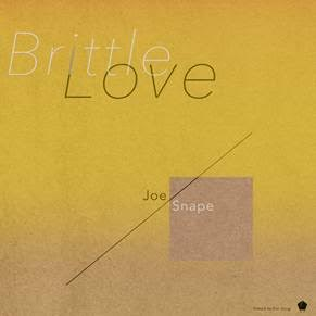 Joe Snape – Brittle Love